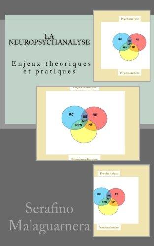 La neuropsychanalyse: Enjeux théoriques et pratiques (French Edition) (Serafino Print)