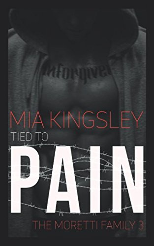 Tied To Pain (The Moretti Family, Band 3)