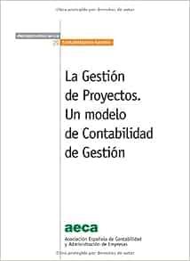 La Gestión de Proyectos: Un Modelo de Contabilidad de Gestión