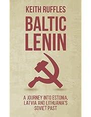 Baltic Lenin: A journey into Estonia, Latvia and Lithuania's Soviet past