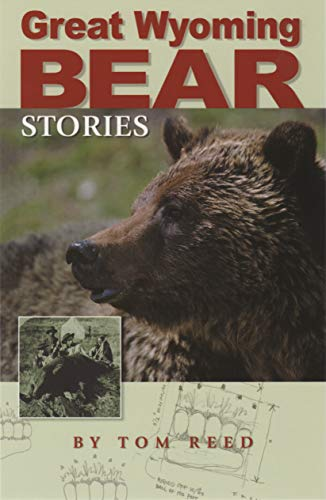 Great Wyoming Bear Stories -