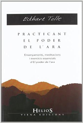 Descargar libros gratis en formato de texto. Practicant el poder de l'ara: Ensenyaments, meditacions i exercicis essencials d'El poder de l'ara (Helios) PDF PDB
