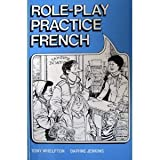 Role-Play Practice French, Edward S. Jenkins and Barbara Whelpton, 0582224446