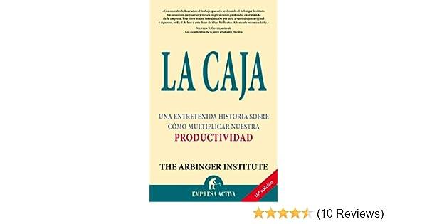 Amazon.com: La caja (Narrativa empresarial) (Spanish Edition) eBook: The Arbinger Institute , Martín Rodríguez-Courel Ginzo: Kindle Store