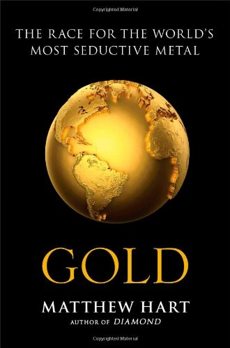 Gold  The Race For The World S Most Seductive Metal