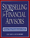 img - for [(Storyselling for Financial Advisors: How Top Producers Sell )] [Author: Scott West] [Jan-2000] book / textbook / text book