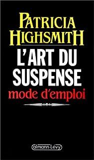 L'Art du suspense : mode d'emploi, Highsmith, Patricia