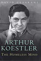 Arthur Koestler: The Homeless Mind