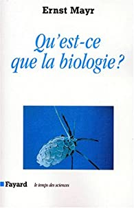 Qu'est-ce que la biologie ? par Ernst Mayr