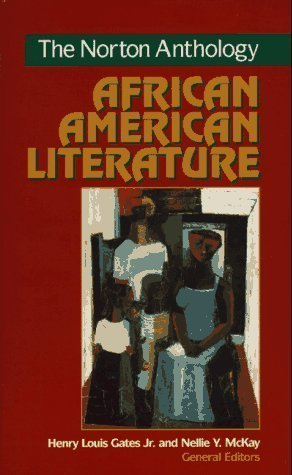 Norton Anthology of African American Literature by McKay, Nellie Y. Published by W. W. Norton & Company 1st (first) , 1st (first) Printing edition (1996) Hardcover (The Norton Anthology Of African American Literature)