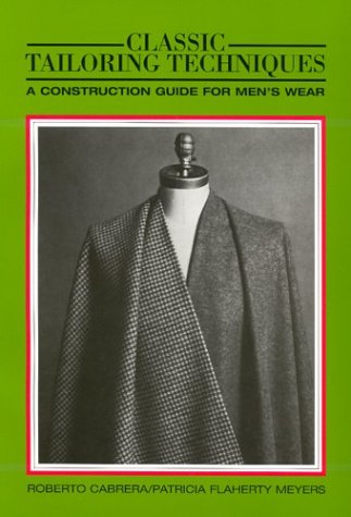 Classic Tailoring Techniques: A Construction Guide for Men's Wear (F.I.T. Collection) by Fairchild Pubns