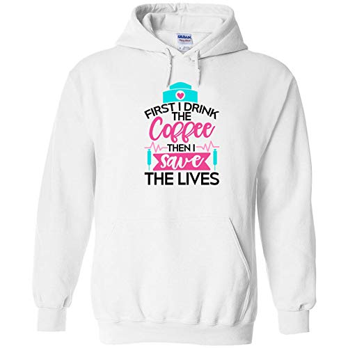 Assistant Hooded Sweatshirt (First I Drink The Coffee Then I Save The Lives Nurse Hoodie Nursing Stethoscope Medical Proffesional Save Lives Caregiver CNA Nursing Assistant Sinus Rhythm Scrubs)