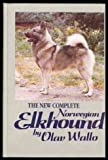 The New Complete Norwegian Elkhound, Olav Wallo, 087605243X