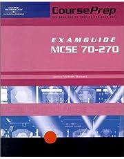 70-270: MCSE CoursePrep ExamGuide: Exam #70-270, Microsoft Windows XP Professional