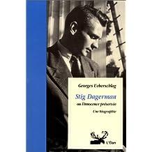 Stig Dagerman, ou, L'innocence préservée : une biographie