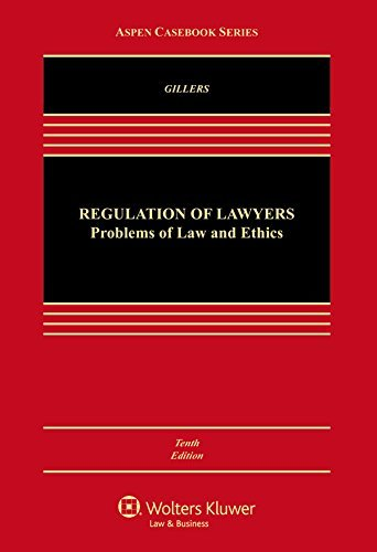 By Stephen Gillers - Regulation of Lawyers: Problems of Law and Ethics (Aspen Casebook (10th Edition) (2015-01-08) [Hardcover]