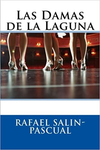 Las Damas de la Laguna (Spanish Edition): Rafael J. Salin-Pascual: 9781532979262: Amazon.com: Books