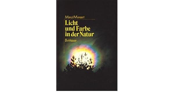 Licht und Farbe in der Natur: Aus dem Niederländischen von Regina ...