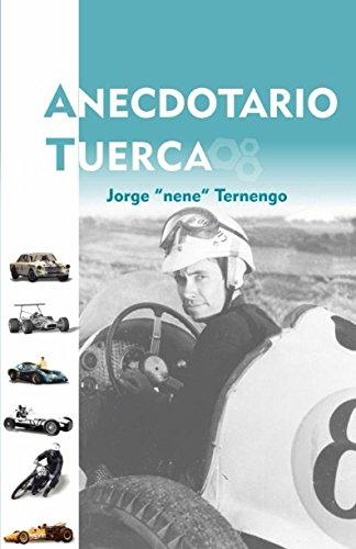 Anecdotario Tuerca por Jorge Ternengo