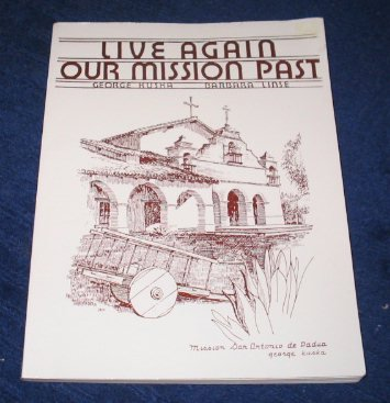 Live Again Our Missions Past: California Missions Through Children's Eyes