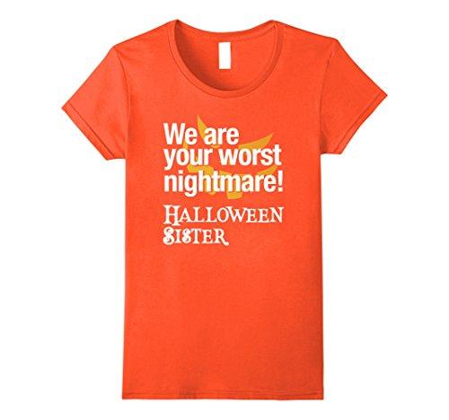 Womens We are your worst nightmare, Halloween Sister Costume Shirt Small (Worst Nightmare Costume)