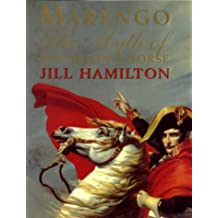 Marengo: The Myth of Napoleon's Horse