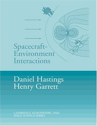Spacecraft-Environment Interactions (Cambridge Atmospheric and Space Science Series)