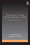 Teaching and Learning Second Language Listening: Metacognition in Action (ESL & Applied Linguistics Professional Series)