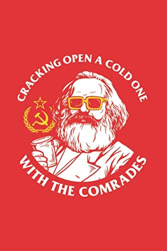 Crack Open A Cold One With The Comrades: Notebook & Journal - Funny Karl Marx Journal, Blank & Lined Notebook, Karl Marx With Sunglasses And A Cold ... Book, School, ()