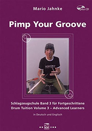 Pimp your Groove: Schlagzeugschule, Band 3 für Fortgeschrittene Drum Tuition, Volume 3  Advanced Learners