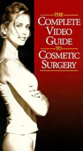 The Complete Video Guide to Cosmetic Surgery [VHS]