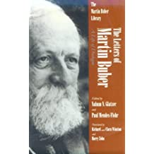The Letters of Martin Buber: A Life of Dialogue