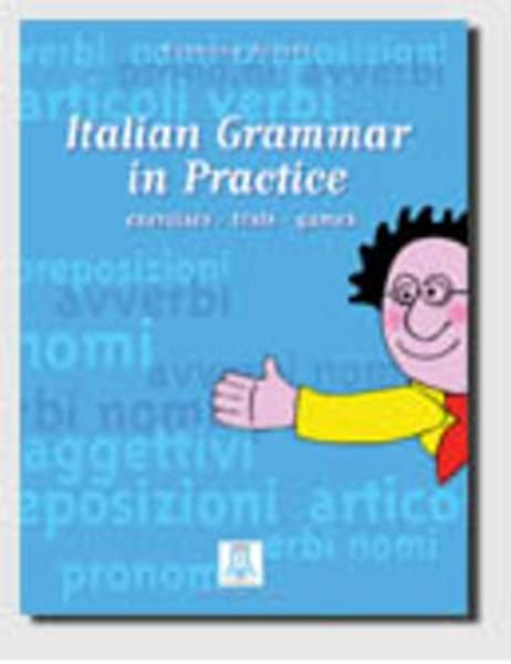 Italian Grammar In Practice Exercises Theory And Grammar Italian And English Edition S Nocchi 9788886440899 Amazon Com Books