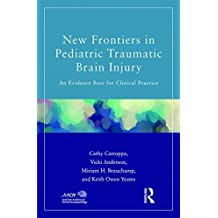 New Frontiers in Pediatric Traumatic Brain Injury: An Evidence Base for Clinical Practice (American Academy of Clinical Neuropsychology/Psychology Press Continuing Education Series)