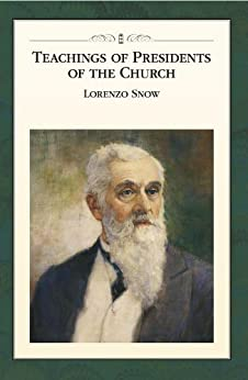Teachings of Presidents of the Church: Lorenzo Snow by [The Church of Jesus Christ of Latter-day Saints]