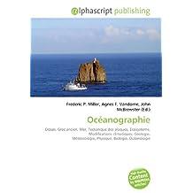 Océanographie: Océan, Grec ancien, Mer, Tectonique des plaques, Écosystème, Modifications climatiques, Géologie, Météorologie, Physique, Biologie, Océanologie