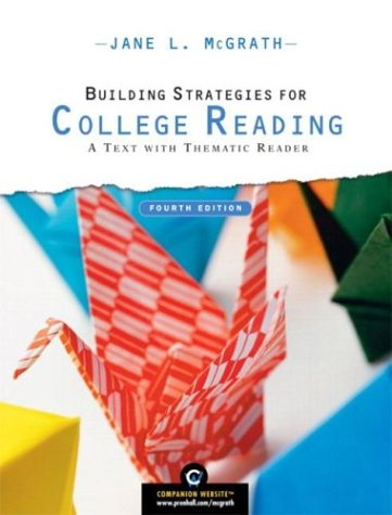Building Strategies for College Reading: A Text with Thematic Reader (4th Edition) (McGrath Developmental Reading)