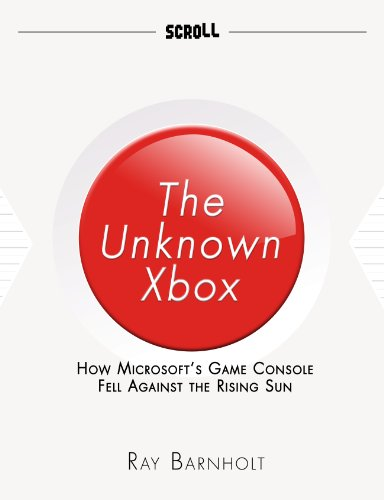 (The Unknown Xbox: How Microsoft's Game Console Fell Against the Rising Sun)