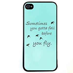 S9Q Sometimes You Gotta Fall Before You Fly Print Quote Pattern Hard Back Case Skin Cover For Apple iPhone 4 4G 4S by lolosakes