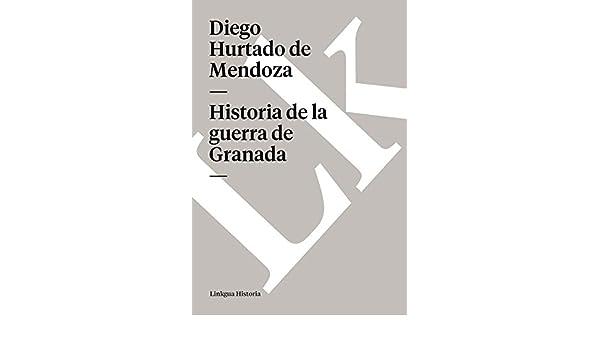 Historia de la guerra de Granada (Memoria) eBook: Diego Hurtado de Mendoza: Amazon.es: Tienda Kindle