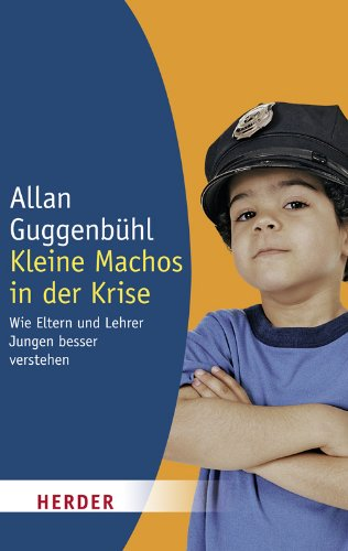 Kleine Machos in der Krise: Wie Eltern und Lehrer Jungen besser verstehen (Herder Spektrum)