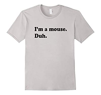 I'm A Mouse. Duh. Funny Halloween T-shirt
