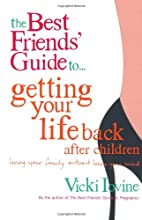 The Best Friends' Guide to Getting Your Life Back