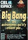 Ciel et espace [n° 284, octobre 1993] Big Bang : les astronomes qui n'y croient pas par Ciel et Espace