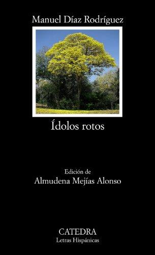 Ídolos rotos (Letras Hispánicas) por Díaz Rodríguez, Manuel