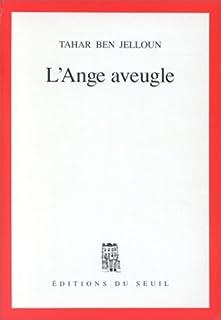 L'ange aveugle, Ben Jelloun, Tahar