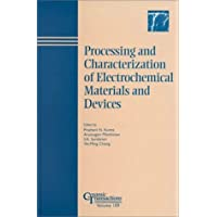 Processing and Characterization of Electrochemical Materials and Devices (Ceramic Transactions, Vol. 109)