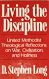 Living the Discipline, D. Stephen Long, 0802806341