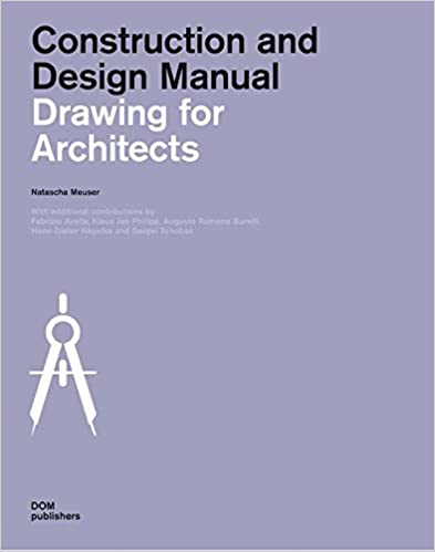 Drawing For Architects: Construction And Design Manual: Natascha Meuser:  9783869224510: Amazon.com: Books