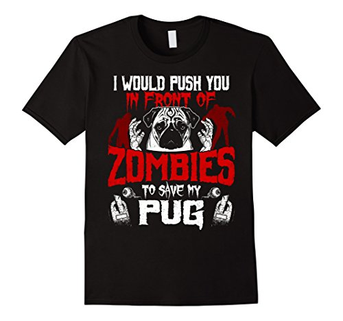 Mens I Would Push You To Save My Pug - Funny Dog Lover T-Shirt 3XL (Black Pugs In Costumes)